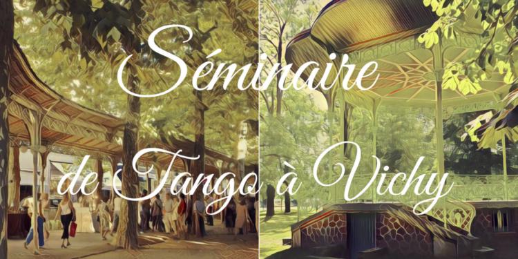 Séminaire tango – 15 au 20 juillet 2019